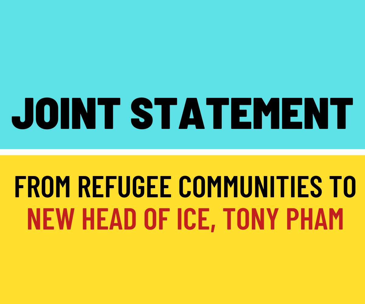 Joint Statement from Refugee Communities to New Head of ICE Tony Pham