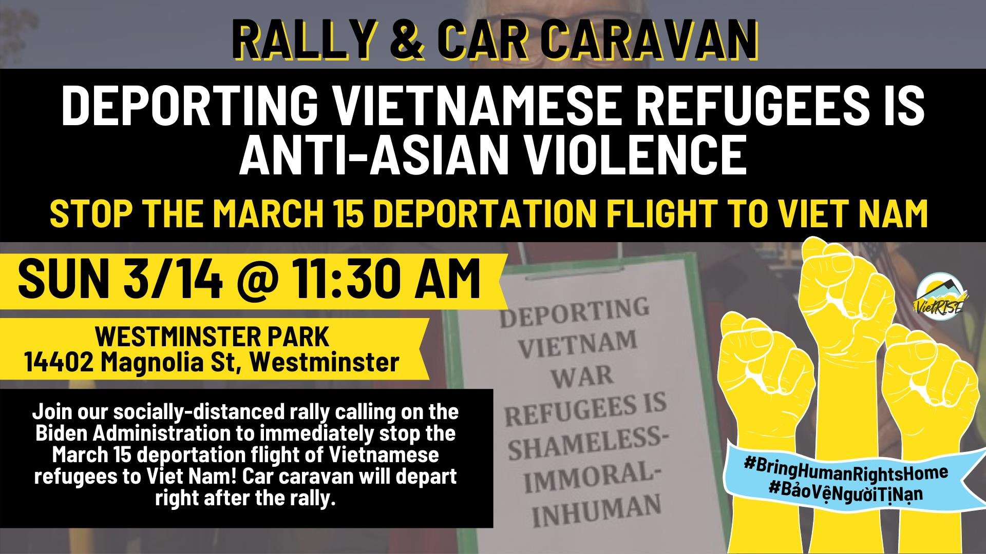 Vietnamese and Asian American Organizations Across the Country Denounce Upcoming March 15 Deportation Flight to Viet Nam, Say Deporting Refugees is Anti-Asian Violence