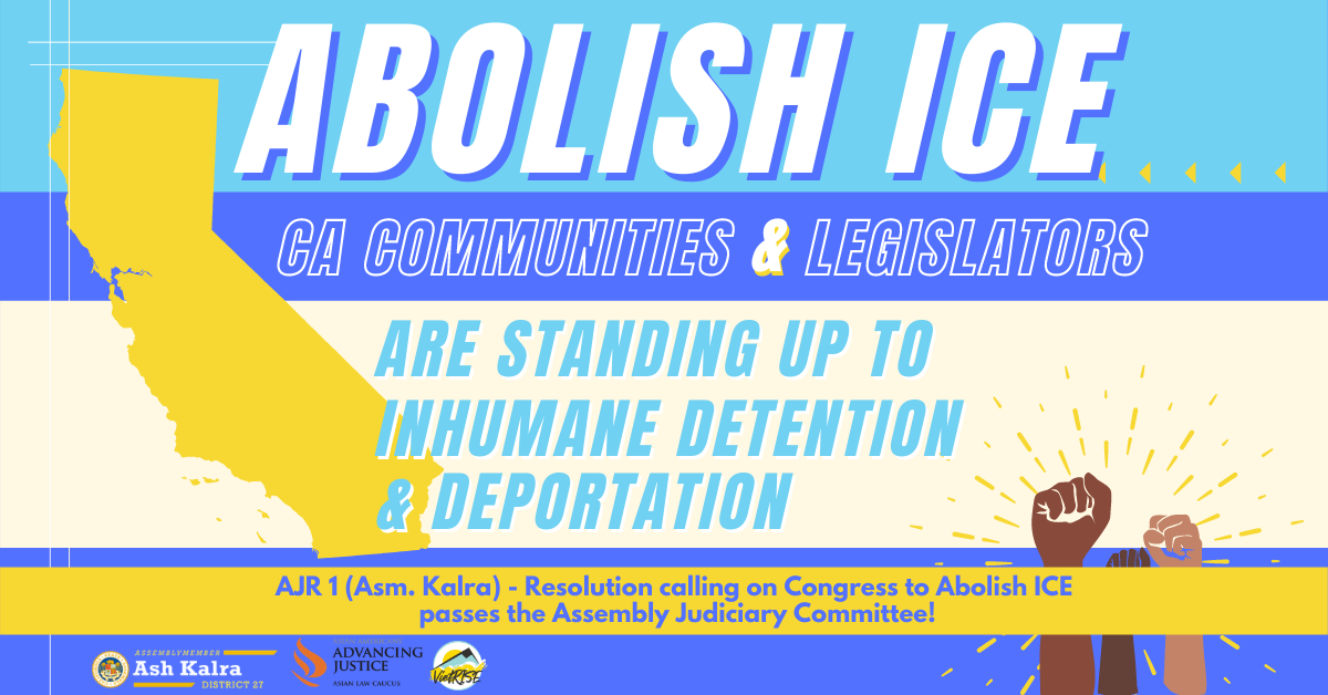 PRESS RELEASE: California Resolution Calling on Congress to Abolish ICE Passes Committee, Heads to Assembly Floor Vote with Support from Civil Rights Advocates